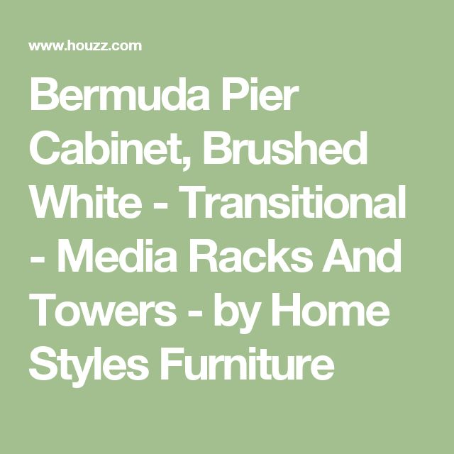 Bermuda Pier Cabinet, Brushed White - Transitional - Media Racks And Towers - by Home Styles Furniture
