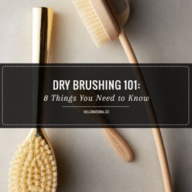 Dry Brushing 101: 8 Things You Need to Know