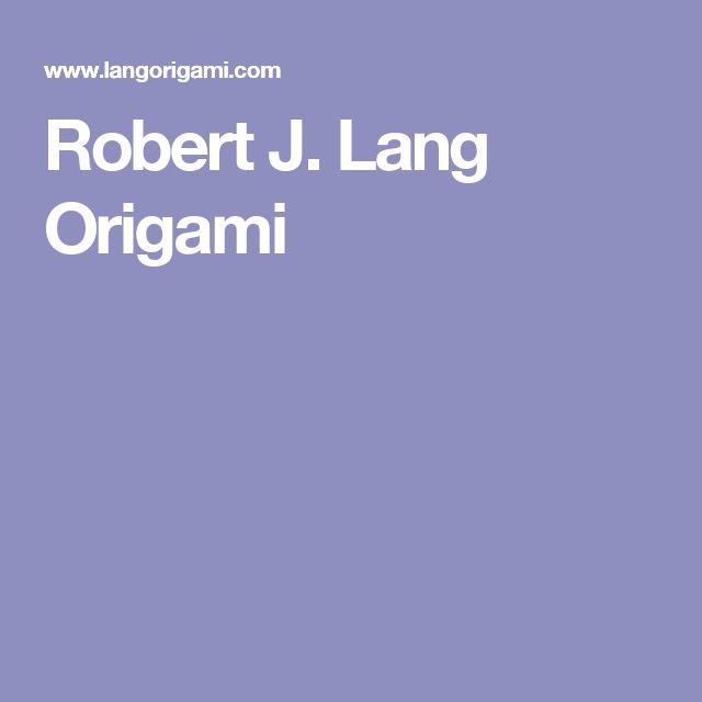 Robert J. Lang Origami