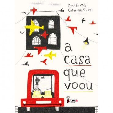 A casa que voou, text by Davide Calì and illustrations by Catarina Sobral, to be published by Bruaá | Phileas Fogg Agency