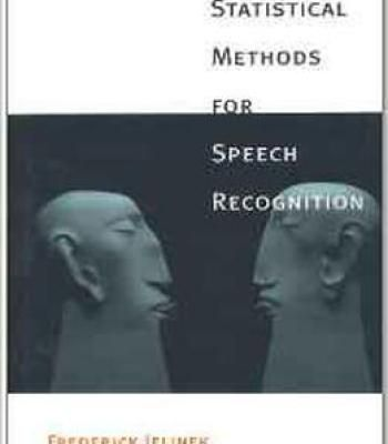 Statistical Methods For Speech Recognition (Language Speech And Communication) By Frederick Jelinek PDF