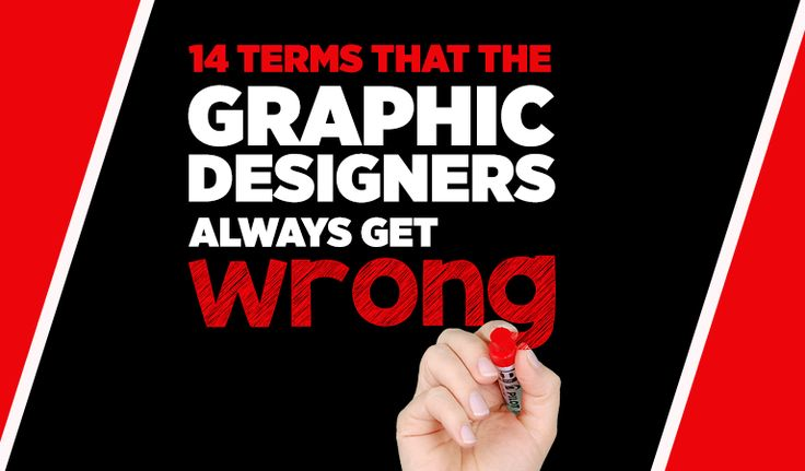 14 Terms That The Graphic Designers Always Get Wrong