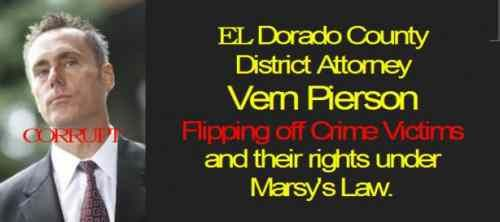 "El Dorado DA Vern Pierson spending thousands of Taxpayer dollars with Caulfield Law firm to quash CA ""victims Rights"" laws 