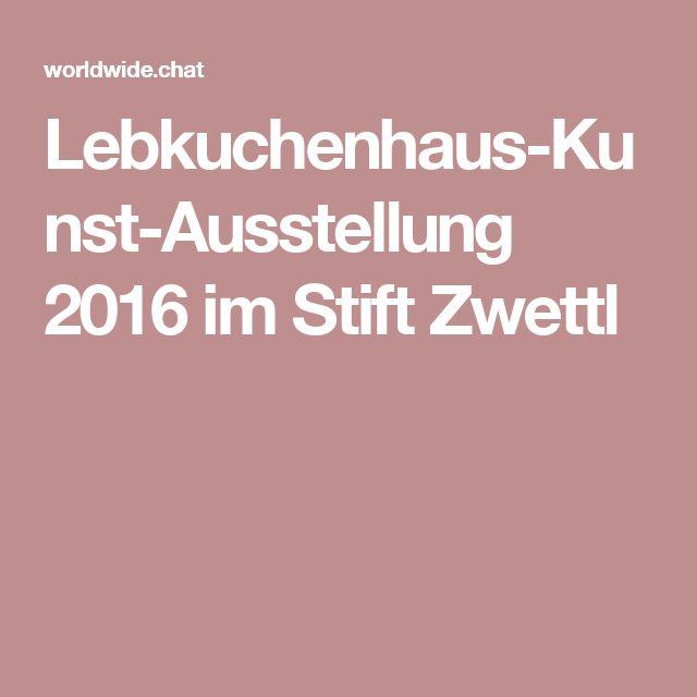 Lebkuchenhaus-Kunst-Ausstellung 2016 im Stift Zwettl