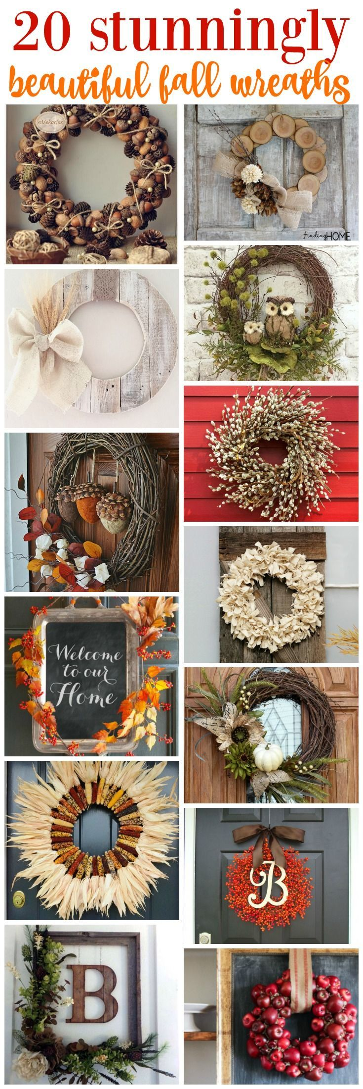 20 Fall wreaths to create With this many options, you are sure to find one that is just right for your home. If not, improvise. That is one of our favorite things about DIY crafts. You can always change up colors, sizes, materials etc to make it your own.