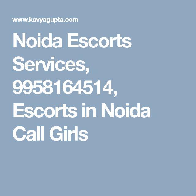 Noida Escorts Services, 9958164514, Escorts in Noida Call Girls