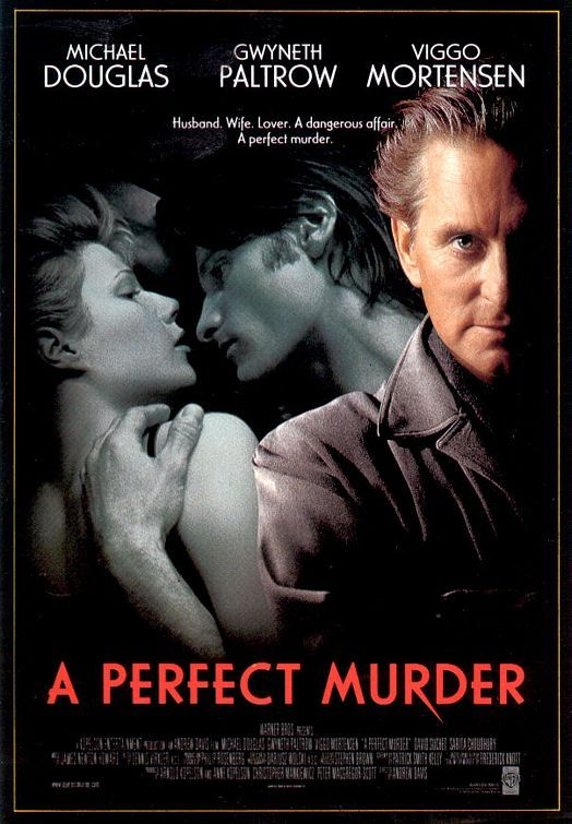 A Perfect Murder (1998) It's murder most foul when cold-blooded hedge fund manager Steven Taylor hires a hit man to drop a dime on his philandering young wife, Emily. But the complexities are compounded when the assassin Steven hires is Emily's lover. Michael Douglas, Gwyneth Paltrow, Viggo Mortensen...18b