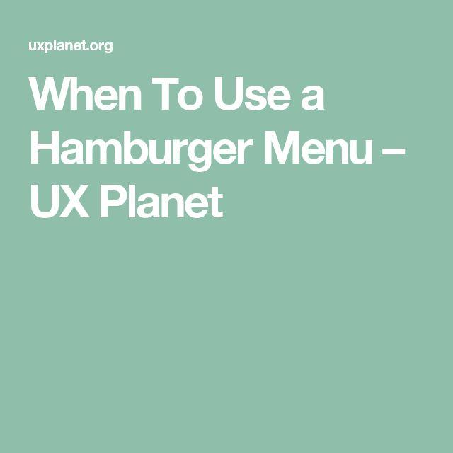 When To Use a Hamburger Menu – UX Planet
