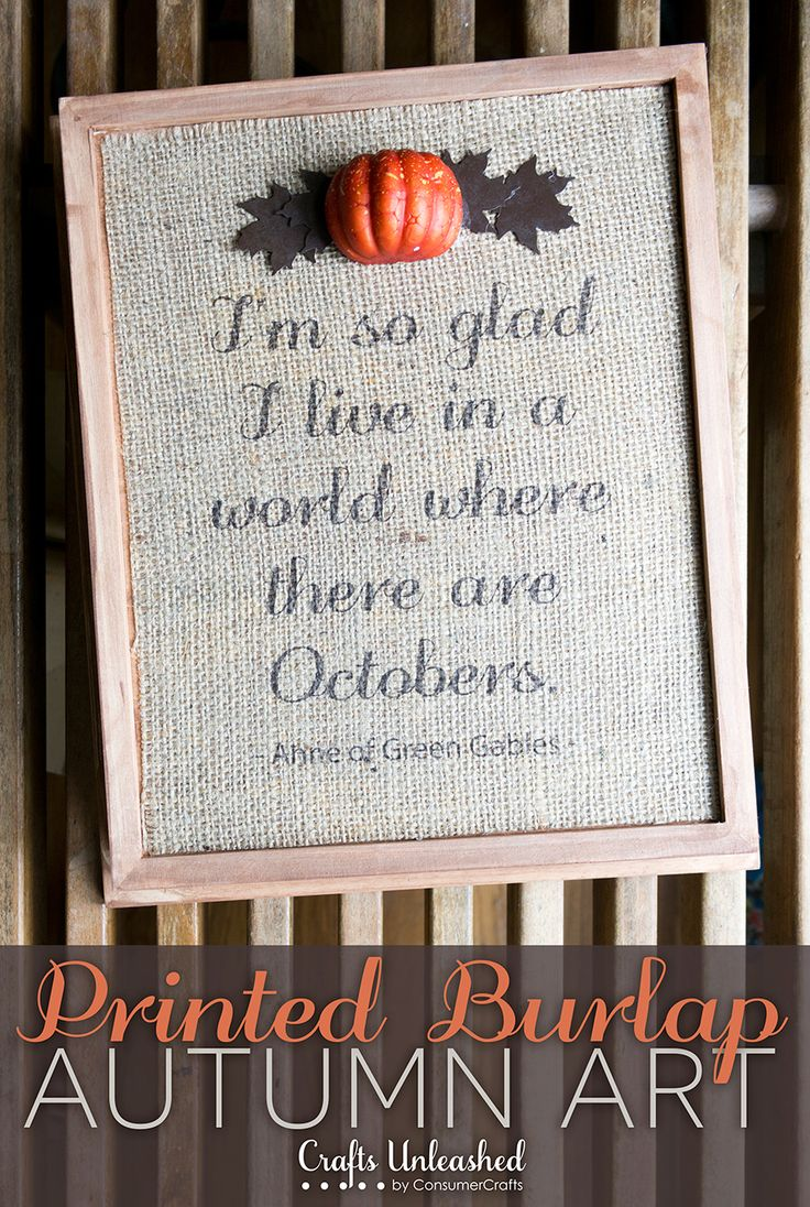 "Printed Burlap Art Autumn Decoration | There are few things that scream ""Autumn"" quite so much as burlap! Here's a quick & fun way to make your own printed burlap art Autumn decoration."