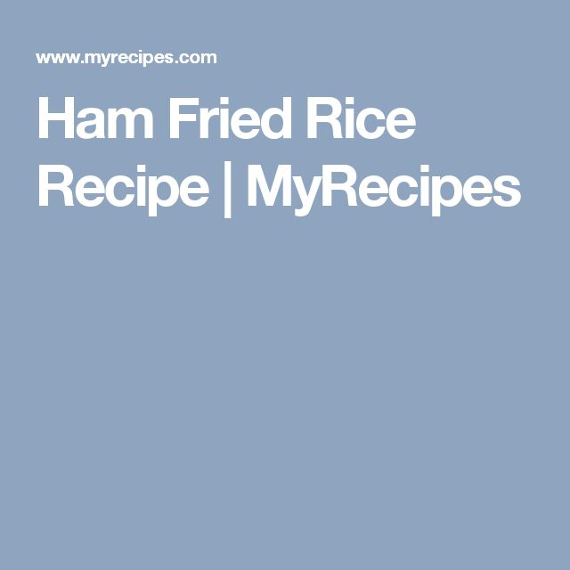 Ham Fried Rice Recipe | MyRecipes