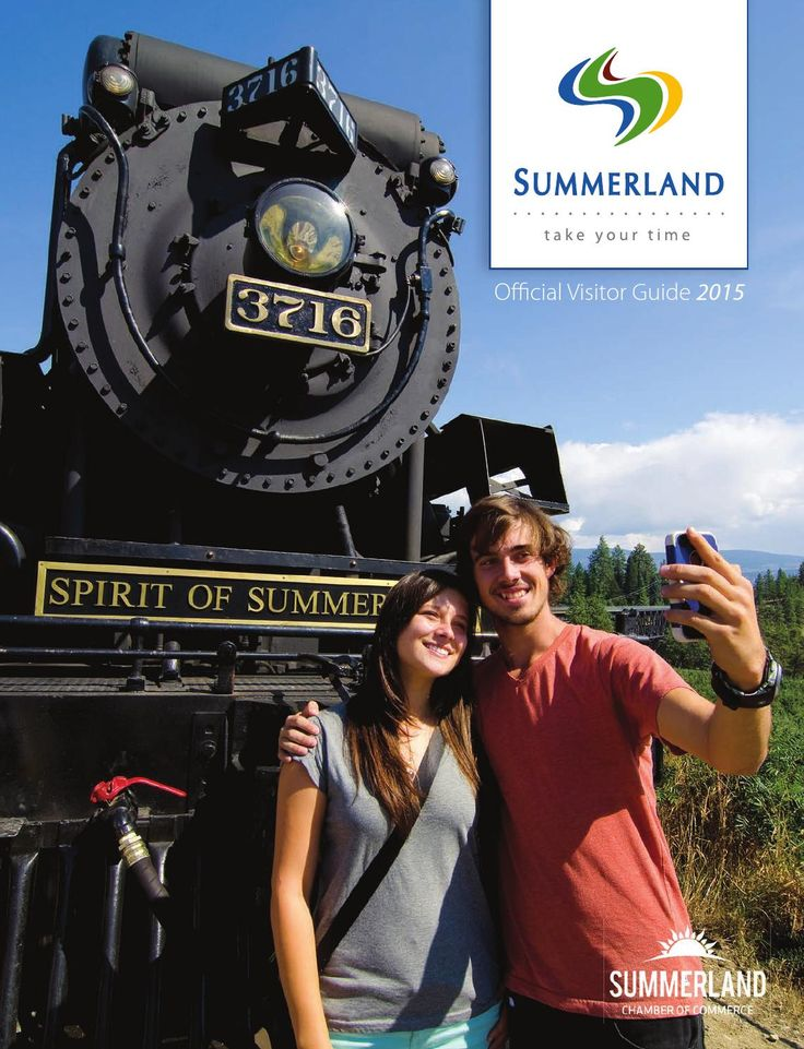Summerland BC 2015 Visitor Guide Your 2015 guide to attractions, events, wineries and more in Summerland BC, located in the beautiful South Okanagan. Ride the historic Kettle Valley Steam Train, visit the Ornamental Gardens, and tour Bottleneck Drive Wine Trail. Visit www.tourismsummerland.com to learn more about Summerland.