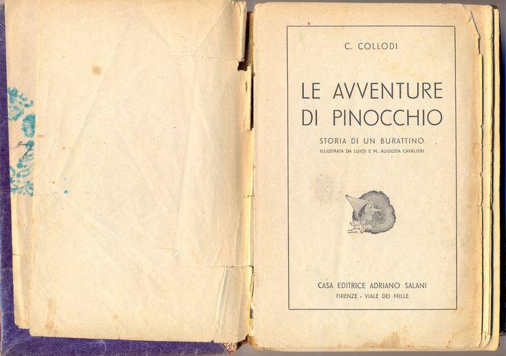 """CARLO COLLODI """"Le Avventure di Pinocchio"""" , published by Casa Editrice Adriano Salani - FIRENZE - 1943 - Illustrated by LUIGI and MARIA AUGUSTA CAVALLIERI - 1924 -"""