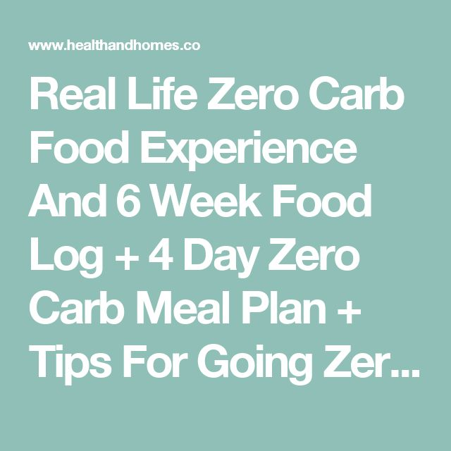 Real Life Zero Carb Food Experience And 6 Week Food Log + 4 Day Zero Carb Meal Plan + Tips For Going Zero Carb And Best Weight Loss Program – Health And Homes