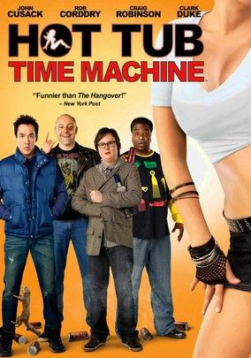 Hot Tub Time Machine (2010) a group of aging best friends travels back in time to 1986. Their time machine? Well, it's a hot tub. John Cusack, Rob Corddry, Craig Robinson, Clark Duke, Crispin Glover & Sebastian Stan.