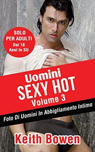 Biancheria Intima Uomini Sexy Hot Volume 3: Foto Di Uomini In Abbigliamento Intimo (English Edition)