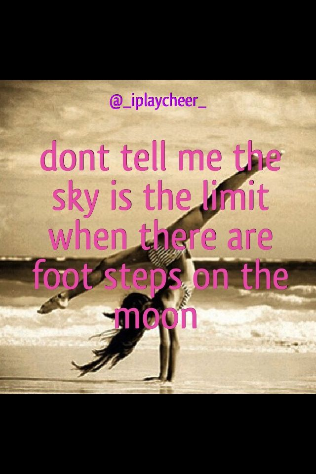 Don't tell me the sky is the limit when there are foot steps on the moon motivation quote beach tumbling cheer dance gymnastics front walkover