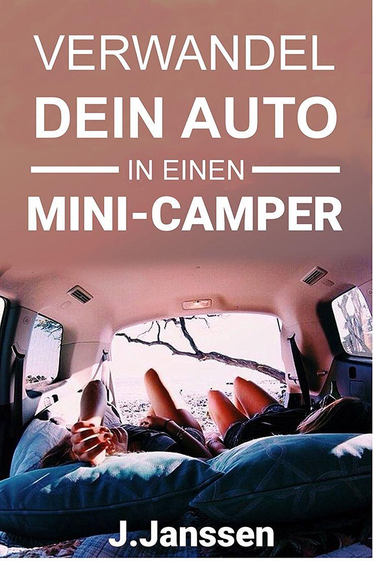 verwandel dein auto in einen minicamper bauanleitung f r den camping ausbau deines fahrzeugs. Black Bedroom Furniture Sets. Home Design Ideas