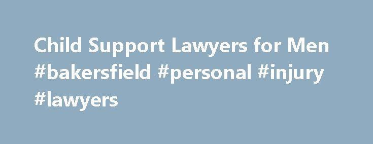 Child Support Lawyers for Men #bakersfield #personal #injury #lawyers http://phoenix.nef2.com/child-support-lawyers-for-men-bakersfield-personal-injury-lawyers/  # Child Support Lawyers for Men Parents have a legal duty to support their children. This is true of both parents even if they never marry or divorce. When parents do not live together, often one parent ends up paying child support to the other. If you are a man in a child custody case, whether you expect to pay or receive child…