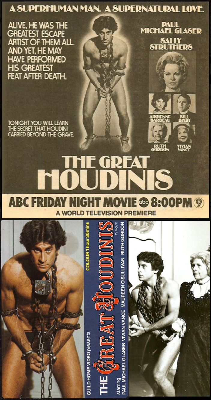 The Great Houdinis (October 8, 1976 Made-for-TV Movie, ABC) starring Paul Michael Glaser, Sally Struthers, Adrienne Barbeau, Bill Bixby, Ruth Gordon & Vivian Vance