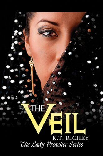 The Veil (The Lady Preacher Series) by KT Richey: Hoods Book, Ladies Preachers, Book Worms, Book Book, Preachers Series, Book Worth, Black Book, I M Reading, Kindle Book