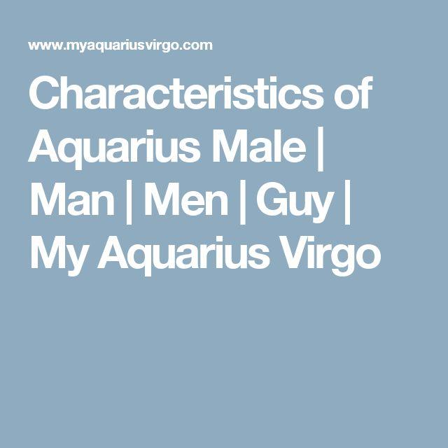 Characteristics of Aquarius Male | Man | Men | Guy  | My Aquarius Virgo