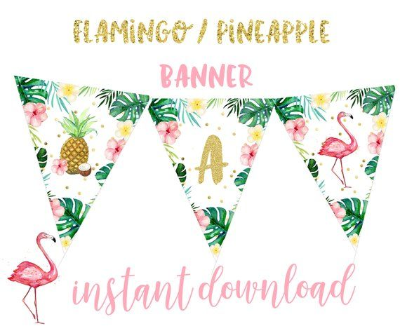 Flamingo Banner Tropical Flamingo Birthday Party Banner Pineapple Baby Shower Banner Pineapple Bridal Shower Banner Luau Instant Download In 2021 Flamingo Birthday Party Happy Birthday Bunting Tropical Birthday