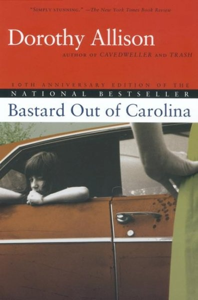 Bastard Out of Carolina: A Hard Read, but Well Worth It. She's a master.