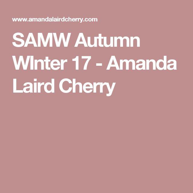SAMW Autumn WInter 17 - Amanda Laird Cherry