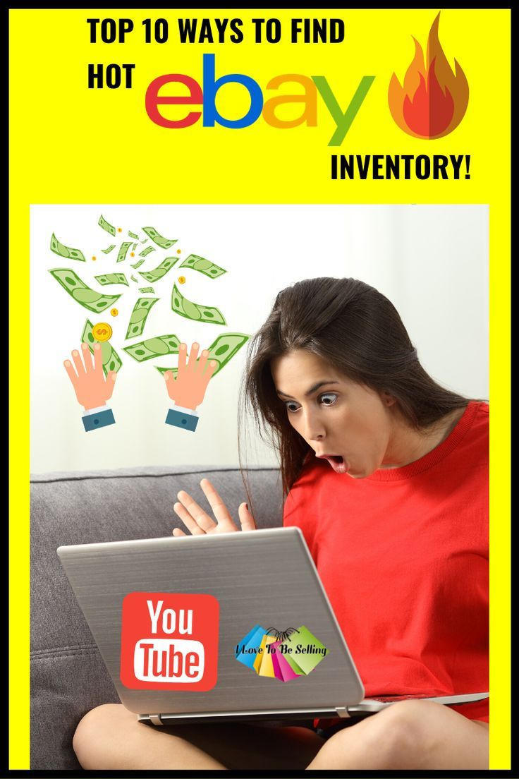 Top 10 Ways To Find Hot Ebay Items To Sell In 2020 What Sells On Ebay Ebay Selling Tips Things To Sell