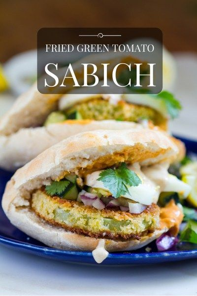 Fried Green Tomato Sabich! Southern meets Israeli meets delicious.
