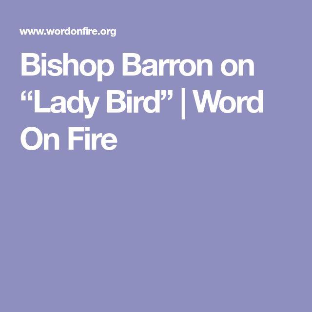 "Bishop Barron on ""Lady Bird"" | Word On Fire"