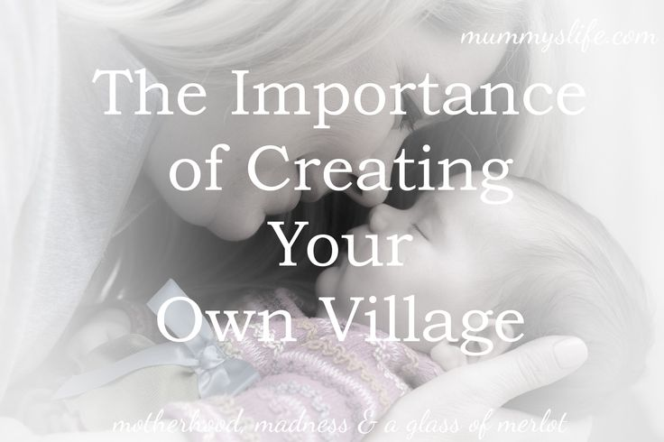They say it takes a village to raise a child. But nowadays we often need to create our own.