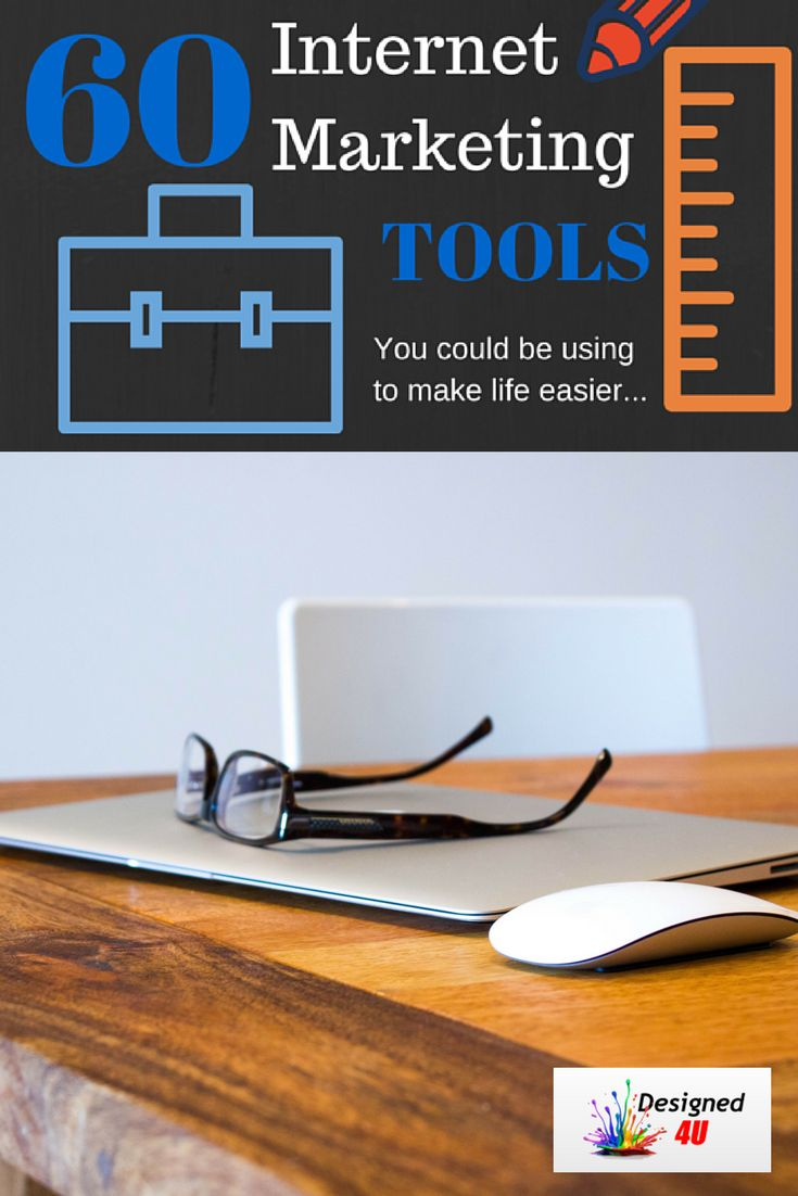 60 Internet Marketing Tools You could be using to make life easier