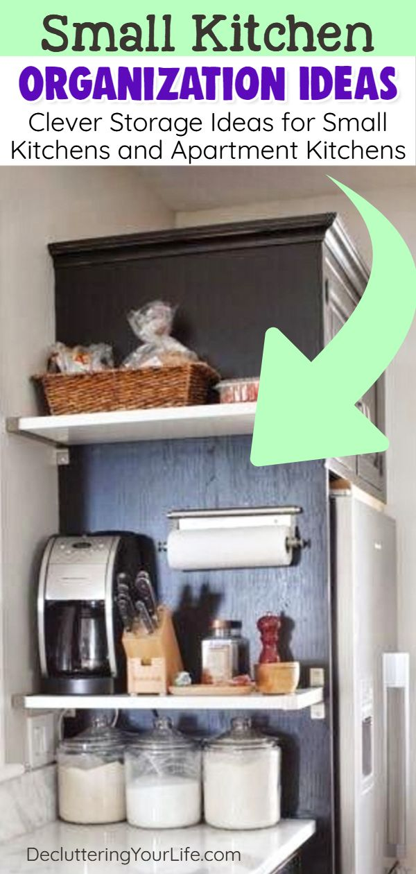 Declutter Your Kitchen Diy Shelves To Organize A Country Farmhouse Kitchen On A Budget Decluttering Your Life Apartment Kitchen Organization Kitchen Storage Hacks Small Apartment Kitchen Storage Ideas