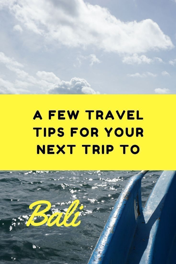 A Few Travel Tips to help for your next trip to Bali, Indonesia.