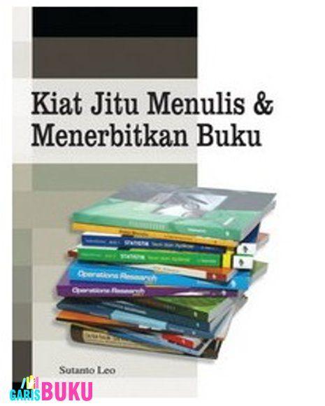 Kiat Jitu Menulis & Menerbitkan Buku