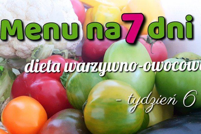 Menu tygodniowe – dieta warzywno-owocowa – tydzień 6