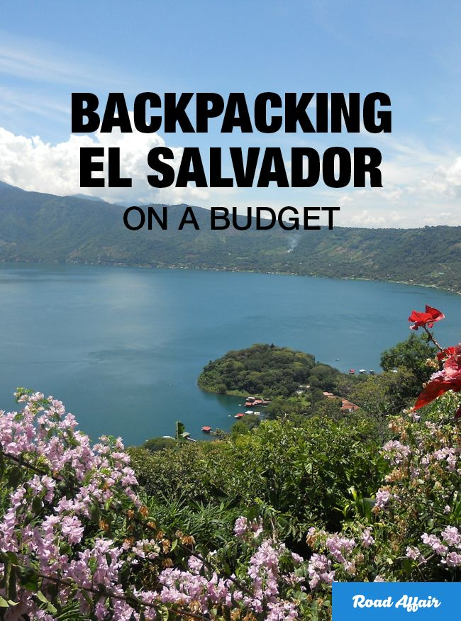 The ultimate guide to Backpacking El Salvador on a Budget.
