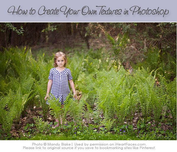 Learn how to create your own textures to add to your photos in Photoshop!  Photo editing tutorial via Mandy Blake and iHeartFaces.com