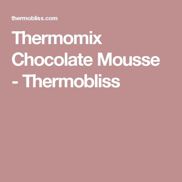 Thermomix Chocolate Mousse - Thermobliss