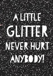Yes, I have touched glitter in the last 24 hours..