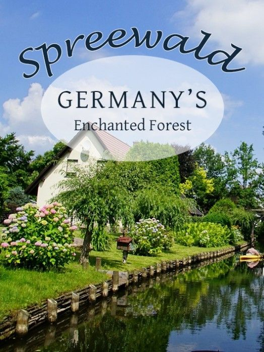 Visiting Germany's Spreewald, also known as the Spree Forest, where time seems to have stood still!