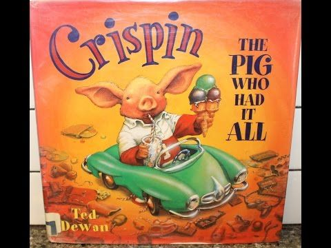 "Tami Reads ""Crispin: The Pig Who Had It All"" By: Ted Dewan - YouTube"