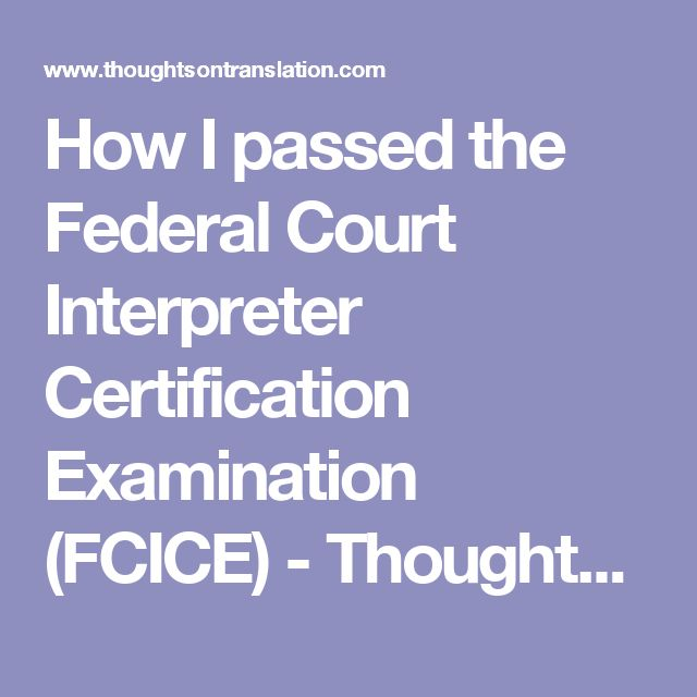 How I passed the Federal Court Interpreter Certification Examination (FCICE) - Thoughts On Translation