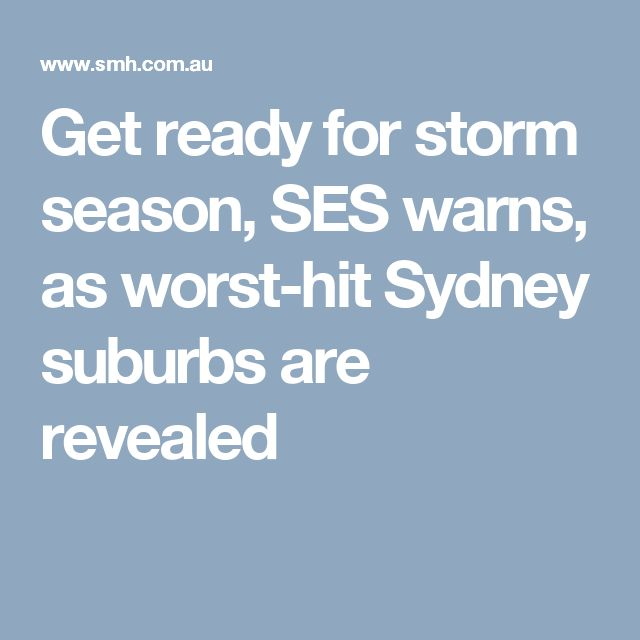 Get ready for storm season, SES warns, as worst-hit Sydney suburbs are revealed