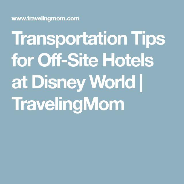 Transportation Tips for Off-Site Hotels at Disney World | TravelingMom