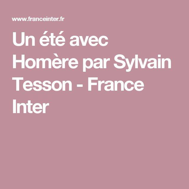Un été avec Homère par Sylvain Tesson - France Inter