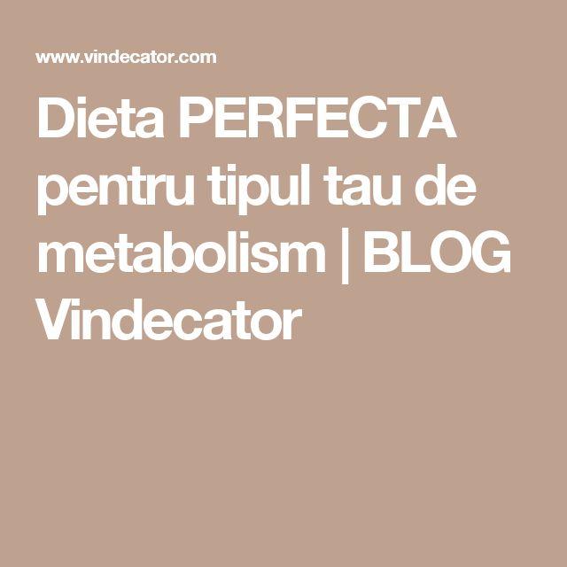 Dieta PERFECTA pentru tipul tau de metabolism | BLOG Vindecator