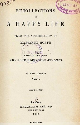 Recollections of a happy life : being the autobiography of Marianne North Vol 1.  http://encore.slwa.wa.gov.au/iii/encore/record/C__Rb1237172__S%28O00882%29__Orightresult__U__X3?lang=eng&suite=def