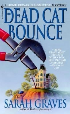 The Dead Cat Bounce by Sarah Graves  (Home Repair is Homicide Series #1)
